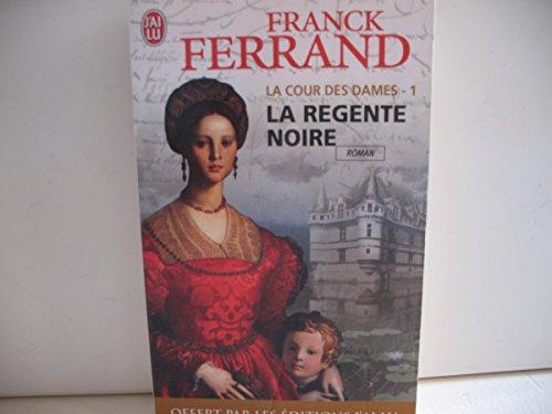 La Cour des Dames, Tome 1: La: Ferrand Franck