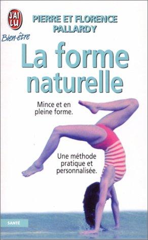 9782277070078: La forme naturelle