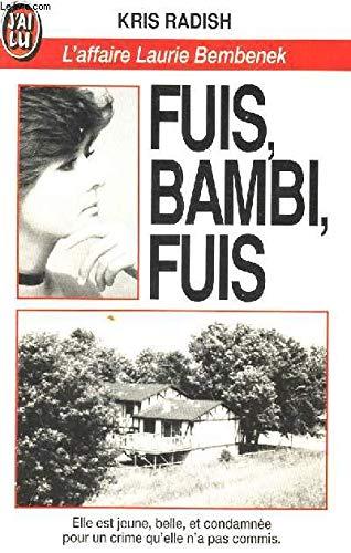 9782277070429: Fuis, Bambi, fuis : L'affaire Laurie Bembenek