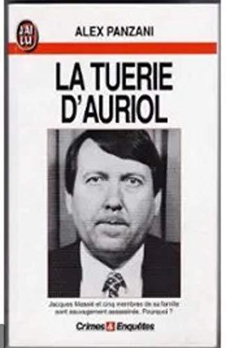 9782277070788: La tuerie d'Auriol Jacques Massié et cinq membres de sa famille sont sauvagement assassinés. Pourquoi ?