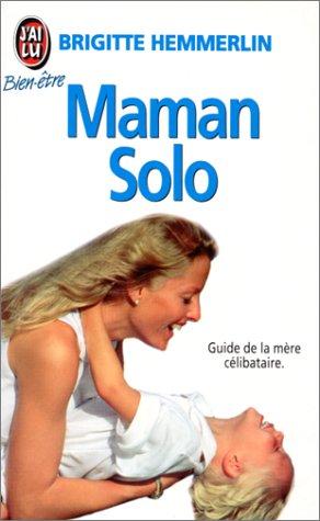 9782277071006: MAMAN SOLO. Le guide de la mère célibataire