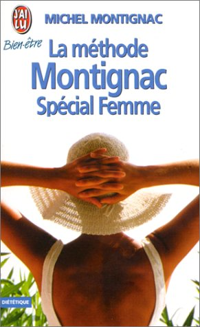 9782277071044: La methode montignac special femme