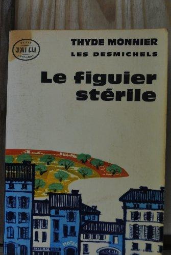 9782277112372: Les Desmichels, tome 6 : Le Figuier st�rile