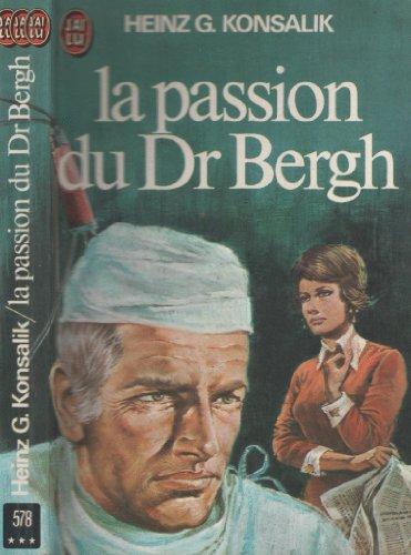 9782277115786: Passion du dr bergh konsalik heinz 578