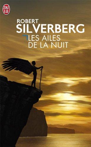 Les Ailes de la nuit (2277115851) by Silverberg, Robert