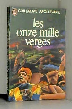 LES ONZE MILLE VERGES OU LES AMOURS: Guillaume. Apollinaire