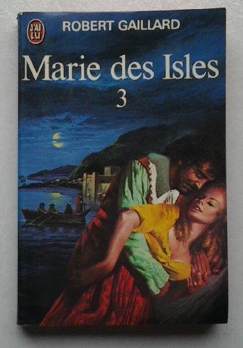 Marie des Isles (Tome 3): Gaillard Robert