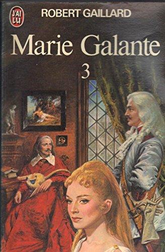 Marie galante t3 (LITTÉRATURE FRANÇAISE): Gaillard Robert