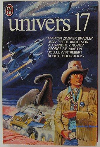 9782277119586: Univers 17 - J'ai lu n° 958 - Illustration Jean-Claude Mézières - Bradley/Andrevon/Zinoviev/Martin/Wintrebert/Holdstock