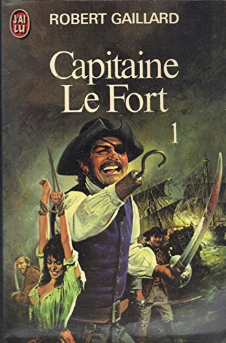 Capitaine le Fort T1: Gaillard, Robert