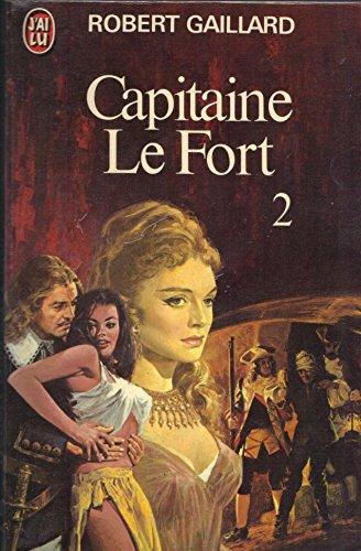 Capitaine le fort t2 (LITTÉRATURE FRANÇAISE): Gaillard Robert
