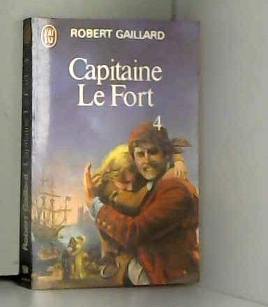 Capitaine le Fort T4: Gaillard Robert