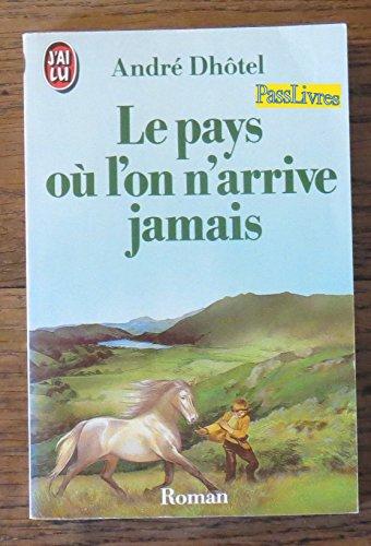 9782277120612: Le Pays Ou l'on n'Arrive Jamais (French Edition)