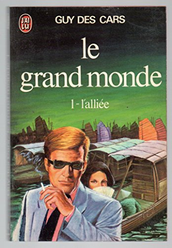 9782277124474: Le grand monde Tome 1 L'alliée