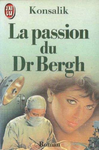 9782277125785: La Passion du Dr Bergh