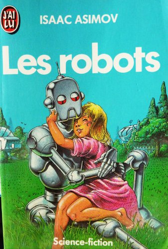 9782277134534: Robots (les) (J'ai Lu science-fiction)