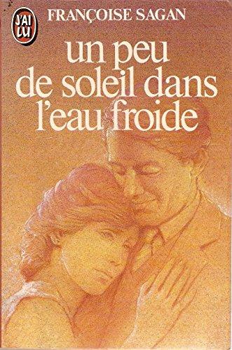 9782277134619: UN Peu De Soleil Dans l'Eau Froide (French Edition)