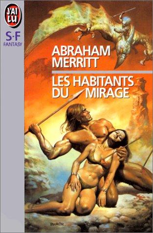 9782277135579: Les Habitants du Mirage