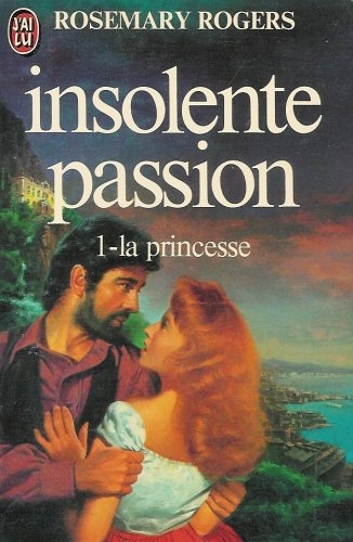 9782277210603: Insolente passion : Tome 1 : La princesse : Collection : J'ai lu n° 106