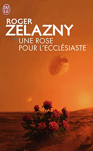 Une rose pour l'ecclésiaste (Science-fiction (1126)) (French Edition) (9782277211266) by Zelazny, Roger