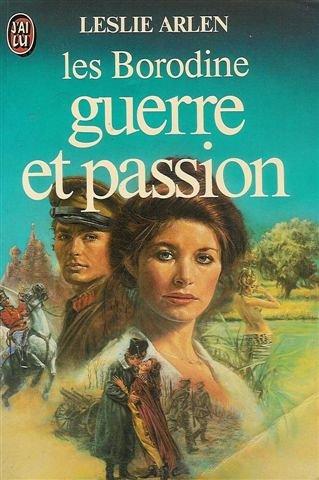 9782277213147: Les Borodine : Guerre et passion : J'ai lu n° 1314