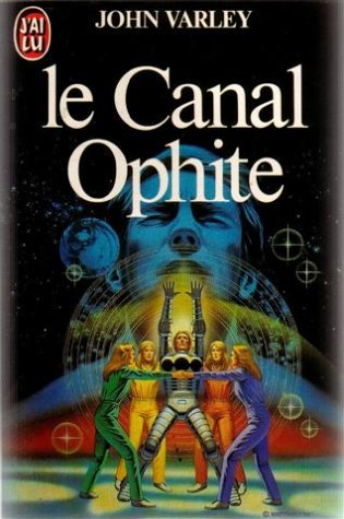 Le canal ophite: Varley John