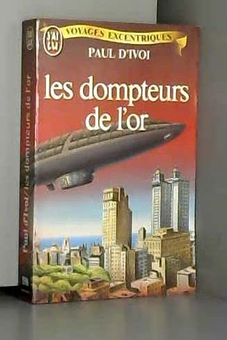 9782277215967: Les dompteurs de l'or