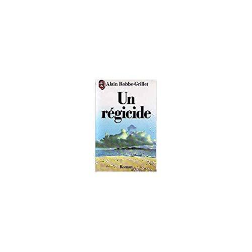 Regicide (un) (Littérature Générale): Robbe-Grillet, Alain