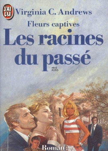 9782277218180: Fleurs captives tome 4 : les racines du passe