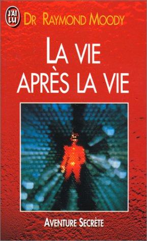 La Vie après la vie (9782277219842) by Raymond Moody; Paul Misraki