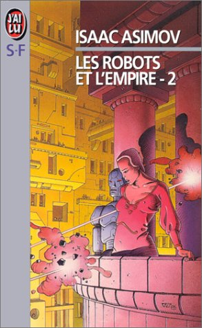 9782277219972: Les Robots et l'empire, tome 2