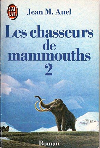 9782277222149: Les chasseurs de mammouths t2