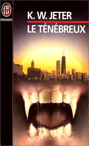 Le ténébreux (2277223565) by K. W Jeter