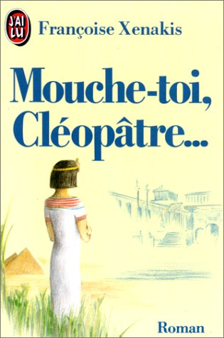 9782277223597: Mouche-Toi, Cleopatre... (French Edition)
