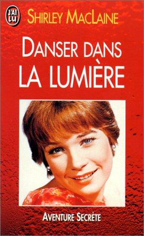 Danser dans la lumière: MacLaine, Shirley