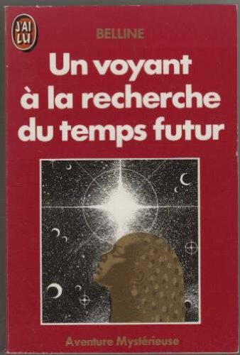 9782277225027: Un voyant a la recherche du temps futur