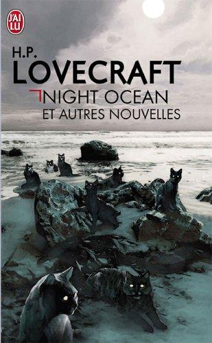 Night océan et autres nouvelles *** (J'ai: H. P. Lovecraft