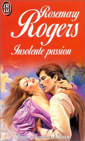 9782277225577: INSOLENTE PASSION by ROGERS,ROSEMARY