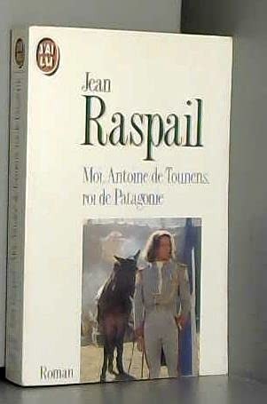 9782277225959: Moi, Antoine de Tounens, roi de Patagonie