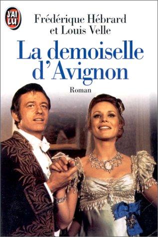 Demoiselle d'avignon (la) (J'ai Lu): Frédérique Hébrard; Louis
