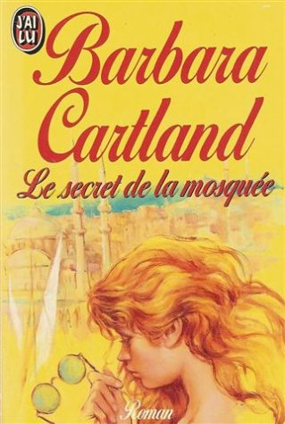 Le secret de la mosquee: roman: Barbara Cartland