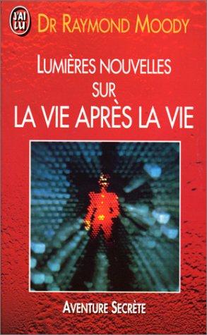 Lumières nouvelles sur la vie après la vie (2277227846) by Raymond Moody; Paul Misraki