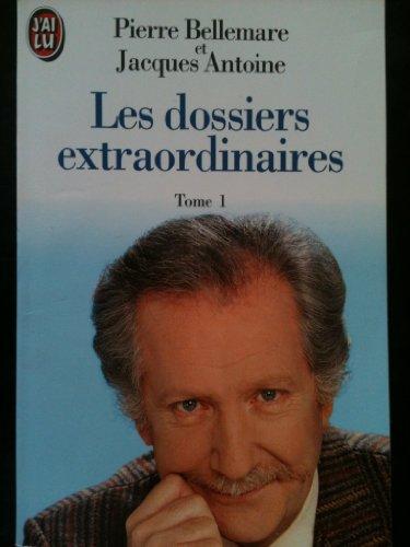 Les Dossiers Extraordinaires - Tome 1: Pierre Bellemare -