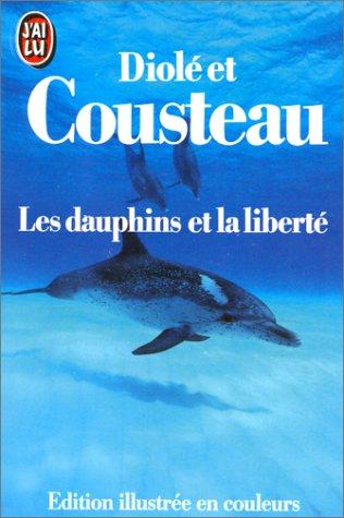 9782277228547: Les Dauphins et la liberté