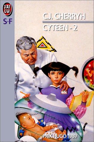 Cyteen, tome 2 (9782277229360) by Carolyn Janice Cherryh; Jean-Pierre Pugi