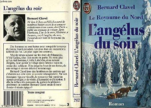 Le royaume du nord -l' angelus du: Bernard Clavel