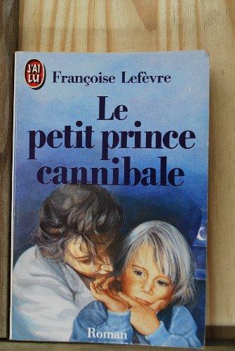 9782277230830: Le petit prince cannibale (Littérature Générale)