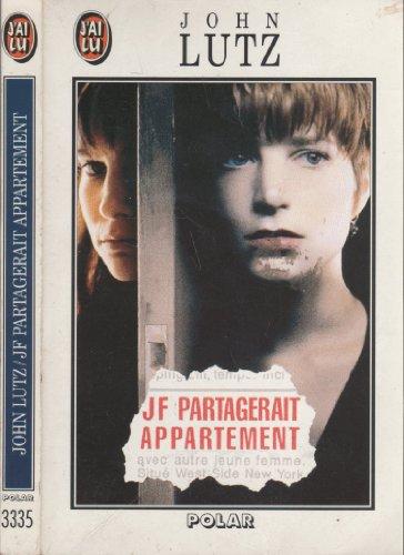 Jf partagerait appartement: John Lutz