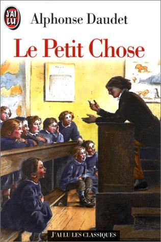Le Petit Chose: Daudet, Alphonse
