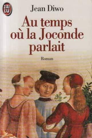 9782277234432: Au Temps Ou La Joconde Parlait (French Edition)